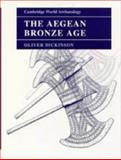 The Aegean Bronze Age, Dickinson, Oliver, 0521242800