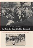 The Music Has Gone Out of the Movement : Civil Rights and the Johnson Administration, 1965-1968, Carter, David C., 0807832804