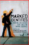 Marked Identities : Creating Self Narratives Between Social Labels and Individual Biographies, , 1137332808