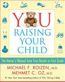 You: Raising Your Child, Michael F. Roizen and Mehmet C. Oz, 145161280X