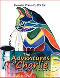 The Adventures of Charlie, Pamela Ms Ed. Prevost, 1479742805