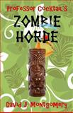 Professor Cocktail's Zombie Horde, David Montgomery, 149435280X