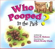 Who Pooped in Park, Gary D. Robson, 156037280X