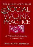 The General Method of Social Work Practice : A Generalist Perspective, McMahon, Maria O., 0130632805