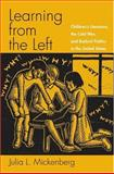 Learning from the Left : Children's Literature, the Cold War, and Radical Politics in the United States, Mickenberg, Julia L., 0195152808