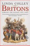 Britons : Forging the Nation, 1707-1837, Colley, Linda, 0300152809