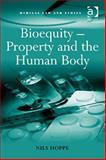 Bioequity : Property and the Human Body, Hoppe, Nils, 0754672808