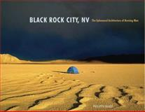 Black Rock City, NV : The Ephemeral Architecture of Burning Man, Real Paper Books, 0983742804