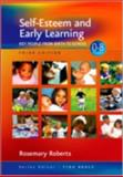 Self-Esteem and Early Learning : Key People from Birth to School, Roberts, Rosie and Roberts, Rosemary, 1412922801