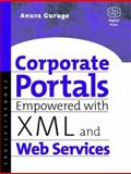 Corporate Portals Empowered with XML and Web Services, Guruge, Anura, 155558280X