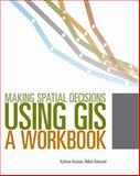 Making Spatial Decisions Using GIS 9781589482807