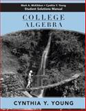 College Algebra, Student Solutions Manual, Young, Cynthia Y. and Young, Cynthia Y., 0471662801