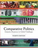 Comparative Politics : Domestic Responses to Global Challenges, Hauss, Charles, 0534572804