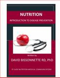 Nutrition : Introduction to Disease Prevention, Bissonnette, David, 0615992803