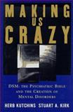 Making Us Crazy, Herb Kutchins and Stuart A. Kirk, 0684822806