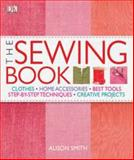 The Sewing Book, Dorling Kindersley Publishing Staff, 0756642809
