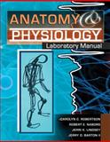 Anatomy and Physiology Laboratory Manual, Barton, Jerry D. and Nabors, Robert E., 0757562809