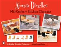 Atomic Dinettes, Donna Baker, 076432280X