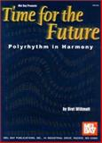 Time for the Future : Polyrythm in Harmony, Willmott, Brett, 0786652802