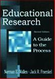 Educational Research : A Guide to the Process, Wallen, Norman E. and Fraenkel, Jack R., 0805832807