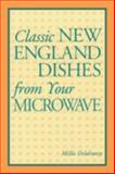 Classic New England Dishes from Your Microwave, Millie Delahunty, 0892722800
