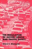 The Regulation of Motor Vehicle and Traffic Safety, Blomquist, Glenn C., 0898382807