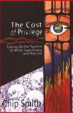 The Cost of Privilege, Chip Smith, 0979182808