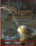 War Surgery in Afghanistan and Iraq : A Series of Cases, 2003-2007, , 0981822800