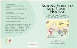 Snions, Stiraffes and Frish... Hooray!, Keith Douglas Toney, 098526280X