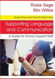 Supporting Language and Communication : A Guide for School Support Staff, Sage, Rosemary, 1412912806
