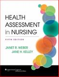Health Assessment in Nursing, Weber, Janet R. and Kelley, Jane H., 1451142803