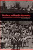 Pistoleros and Popular Movements : The Politics of State Formation in Postrevolutionary Oaxaca, Smith, Benjamin T., 0803222807