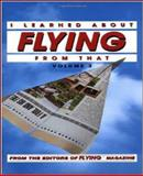 I Learned about Flying from That, Flying Magazine Editors, 0830642803