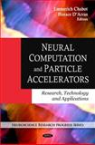 Neural Computation and Particle Accelerators: Research, Technology and Applications, Emmerich Chabot, 1607412802