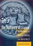 The Radiance of France : Nuclear Power and National Identity after World War II, Hecht, Gabrielle, 0262582813