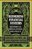 Reforming Financial Systems : Historical Implications for Policy, , 0521032814