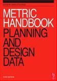 Metric Handbook : Planning and Design Data, Littlefield, David, 0750652810