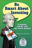 Be Smart about Investing, Kathiann M. Kowalski, 0766042812