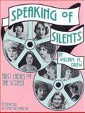 Speaking of Silents, William M. Drew, 0911572813