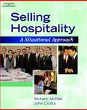 Selling Hospitality : A Situational Approach, McNeill, Richard G. and Crotts, John C., 1401832814