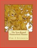 The Year-Round Homeschool Planner, Birthday Ann Betsy Ledesma Em, 1500212814