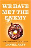 We Have Met the Enemy, Daniel Akst, 1594202818