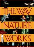 The Way Nature Works, Macmillan Publishing Company Staff, 0028622812