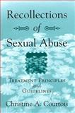 Recollections of Sexual Abuse : Treatment Principles and Guidelines, Courtois, Christine A., 0393702812