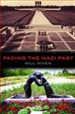 Facing the Nazi Past : United Germany and the Legacy of the Third Reich, Niven, William John, 041526281X