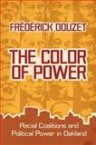 The Color of Power : Racial Coalitions and Political Power in Oakland, Douzet, Frédérick, 0813932815