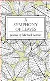 A Symphony of Leaves: Poetry Anthology, Michael Lottner, 1500372811