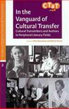 In the Vanguard of Cultural Transfer : Cultural Transmitters and Authors in Peripheral Literary Fields, , 9077922814