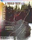 Physics : A World View, Kirkpatrick, Larry D. and Wheeler, Gerald F., 0030282810