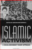 Islamic Activism : A Social Movement Theory Approach, , 0253342813